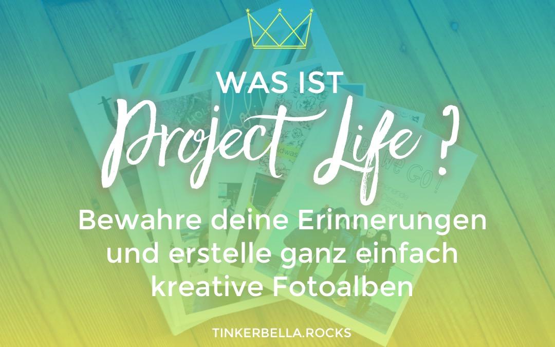Bewahre deine Erinnerungen – Was ist Project Life?