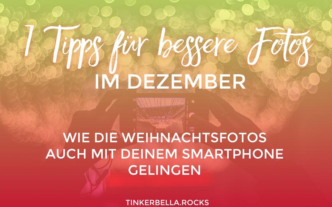7 Tipps für bessere Fotos im Dezember