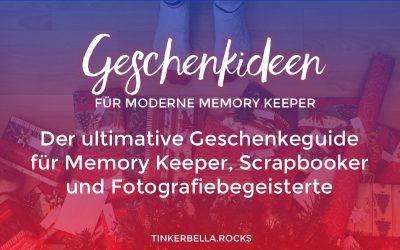 Geschenkideen für moderne Memory Keeper – Der ulitmative Geschenkeguide