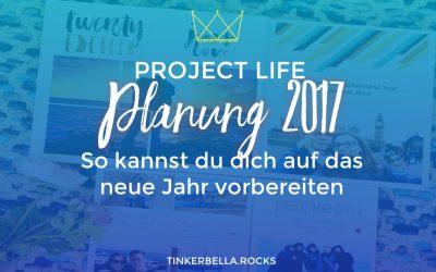 Project Life Planung 2017 – So kannst du dich auf das neue Jahr vorbereiten