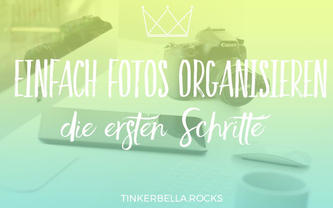Einfach Fotos organisieren – Die ersten Schritte